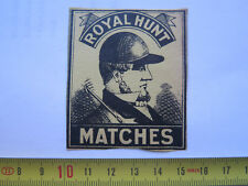 ROYAL HUNT MATCHES MATCH BOX LABEL c1900 LARGE SIZE RARE HUNTSMAN PICTORIAL UK