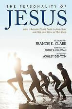 The Personality of Jesus : How to Introduce Young People to Jesus Christ and...