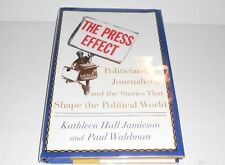 The Press Effect: Politicians, Journalists, and the Stories that Shape the Polit