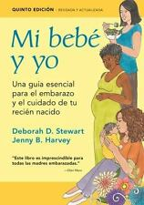 Mi beb y yo: Una gua esencial para el embarazo y el cuidado de tu recin nacido (