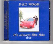 (HQ464) Paul Wood, It's Always Like This - 2006 CD