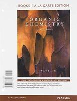 Organic Chemistry a la Carte Edition by Leroy G. Wade