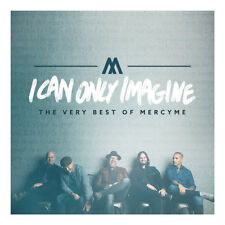 Mercy Me - I Can Only Imagine - The Very Best Of Mercy Me CD 2018   ** NEW **