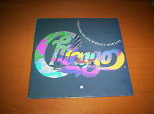 "CHICAGO    ""I DON'T WANNA LIVE WITHOUT YOUR LOVE""   7 INCH 45 1988"