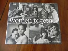 Women Together Portraits of Love Commitment and life 127pgs 1999 1st Edition