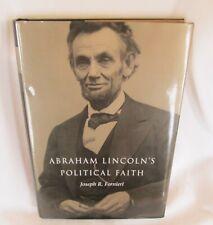 2003 ABRAHAM LINCOLN POLITICAL FAITH by Joseph Fornieri H.C. Signed