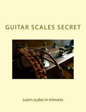 Guitar Scale Secret 2nd Edition : Learn Scales in Minutes by Arnel Sarmiento...