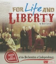 For Life and Liberty: Causes and Effects of the Declaration of Indepen-ExLibrary