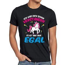 Ich hab dich schon verstanden nur egal Herren T-Shirt Einhorn Unicorn Fun Spruch