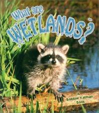 Science of Living Things: What Are Wetlands? What Is a Bat by Bobbie Kalman...