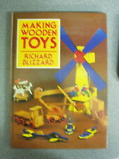 MAKING WOODEN TOYS by RICHARD BLIZZARD * £3.25 UK POST * H/B Pub. BOOK CLUB 1982