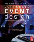 Freelancer's Guide to Corporate Event Design: From Technology Fundamentals to Sc