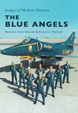 The Blue Angels [Images of Modern America] [FL] [Arcadia Publishing]
