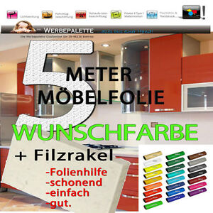 (EUR 4,59/m²) 5 M x 61cm Möbelfolie Hochglanz  + Wunschfarbe + 1 Filzrakel dazu