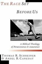 The Race Set Before Us: A Biblical Theology of Perseverance & Assurance (Paperba