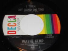 "WAYNE KEMP I Turn My Mind On You 45 Won't You come Home Decca 32422 vinyl 7"""