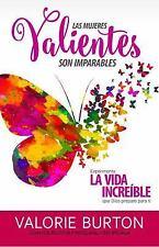 Las Mujeres Valientes Son Imparables : Experimenta la Vida Increíble Que Dios...