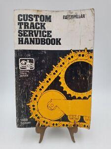 Caterpillar Cat Custom Track Service Handbook Manual 1989 Edition 11 Eleventh