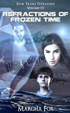 Refractions of Frozen Time vol. 4 by Marcha Fox (2014, Paperback)