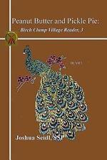 Peanut Butter and Pickle Pie : Birch Clump Village Reader, 3 by Joshua Seidl...