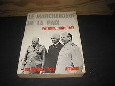 Herbert FEIS: le marchandage de la paix. Postdam juillet 1945