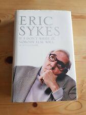 SIGNED Eric Sykes Autobiography - If I don't Write It, Nobody Else Will hardback