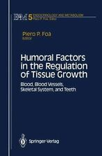 Humoral Factors in the Regulation of Tissue Growth: Blood, Blood Vessels, Skelet