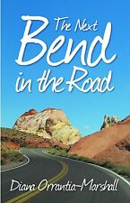 The Next Bend in the Road by Diana Orrantia-Marshall Hard back signed by author
