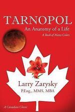Tarnapol : An Anatomy of a Life by Larry Zarysky P Eng Mms Mba (2015, Paperback)