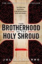 The Brotherhood of the Holy Shroud A Novel Julia Navarro New 2007