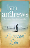 Liverpool Lou. A moving saga of family, love and chasing dreams by Andrews, Lyn