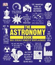 The Astronomy Book: Big Ideas Simply Explained DK VeryGood