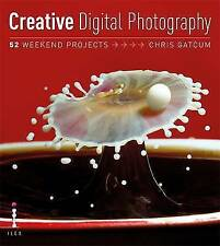 Creative Photography: 52 Weekend Projects, Gatcum, Chris, New Book