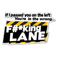 If I Passed You On The Left Sticker Decal Funny Vinyl Car Bumper #5575K