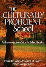 The Culturally Proficient School : An Implementation Guide for School...