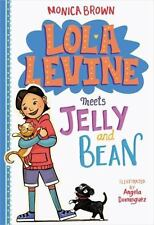 Lola Levine: Lola Levine Meets Jelly and Bean 4 by Monica Brown (2017,...