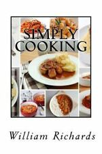 Simply Cooking : The Cook Book by William Richards (2016, Paperback, Large Type)