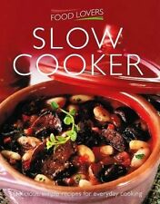 SLOW COOKER BOOK by FOOD LOVERS COOK BOOK GREAT COOKING IDEAS
