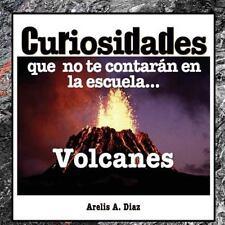 Volcanes: Curiosidades Que No Te Contar?n en la Escuela... : Enciclopedia de ...