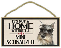 Wood Sign: It's Not A Home Without A MINI SCHNAUZER   Dogs, Gifts, Decorations