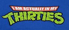 """Actually in My Thirties"" Teenage Mutant Ninja Turtles Women's XL Shirt Teefury"