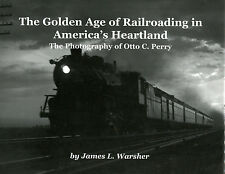GOLDEN AGE of RAILROADING in America's Heartland (ILLINOIS, INDIANA & OHIO) NEW