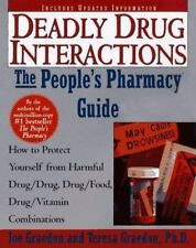 The People's Guide To Deadly Drug Interactions: How To Protect Yourself From Lif