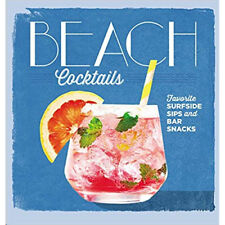 Beach Cocktails Book Favorite Surfside Sips and Bar Snacks by Coastal Living