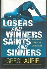 Losers and Winners Saints and Sinners How to Finish Strong in the Spiritual Race