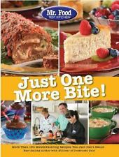 Mr. Food Test Kitchen Just One More Bite!: More Than 150 Mouthwatering Recipe...