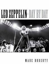 NEW Led Zeppelin Day by Day by Marc Roberty 2016 Hardcover Book