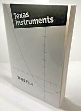 Texas Instruments Ti-83 Plus Manual for Graphing Calculator Guide Book