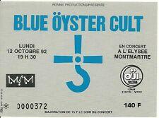 RARE / TICKET DE CONCERT - BLUE OYSTER CULT : LIVE A PARIS ( FRANCE) 1992