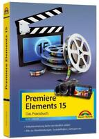Premiere Elements 15 - Das Praxisbuch NEU